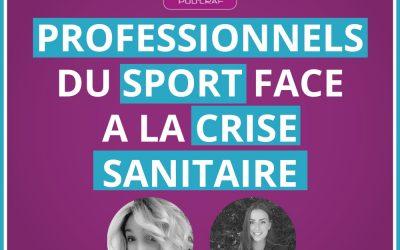 PODCRAF #5 : LES PROFESSIONNELS FACE A LA CRISE SANITAIRE